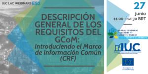 Webinario - 2ES - Descripción General de los Requisitos del GCoM: Introduciendo el Marco de Información Común (CRF)