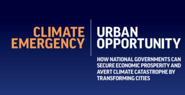 Lançado Novo Relatório da Coalition for Urban Transitions publicado: Emergência Climática, Oportunidade Urbana