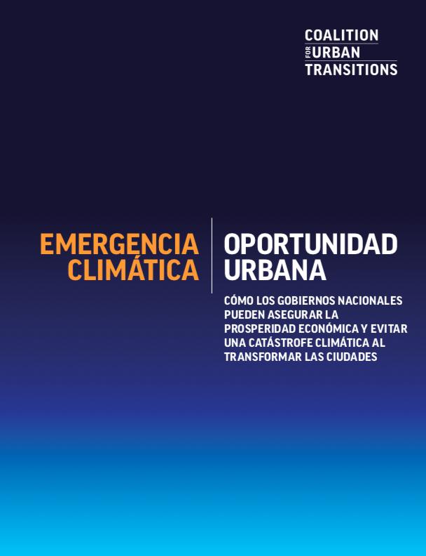 Nuevo informe de la Coalition for Urban Transitions publicado: Emergencia Climática, Oportunidad Urbana