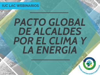 El Pacto Global de Alcaldes pone a disposición una serie de capacitaciones en línea para que las ciudades amplíen sus conocimientos técnicos en acción climática
