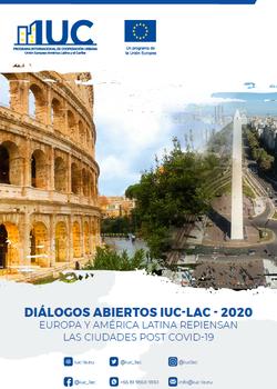 Diálogos Abiertos IUC-LAC – 2020 – Europa y América Latina Repiensan las Ciudades Europa y América Latina Repiensan las Ciudades Post COVID-19