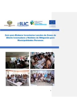 Guía para Elaborar Inventarios Locales de Gases de Efecto Invernadero y Medidas de Mitigación para Municipalidades Peruanas