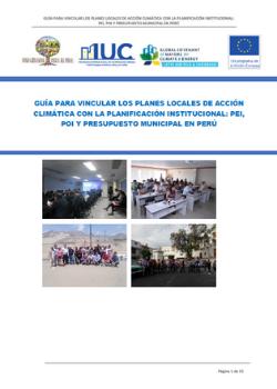 Guía para Vincular los Planes Locales de Acción Climática con la Planificación Institucional: PEI, POI y Presupuesto Municipal en Perú